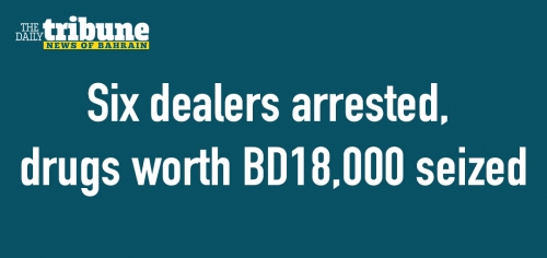 Six dealers arrested, drugs worth BD18,000 seized