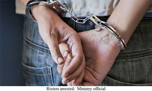 Rioters arrested:  Ministry official