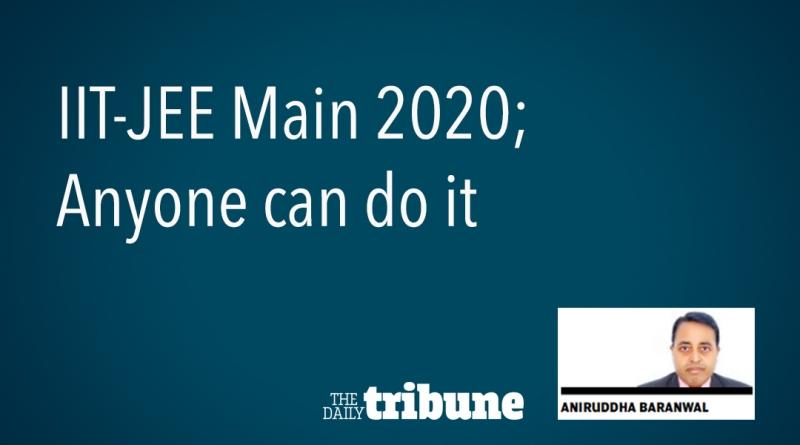 IIT-JEE Main 2020: Anyone can do it